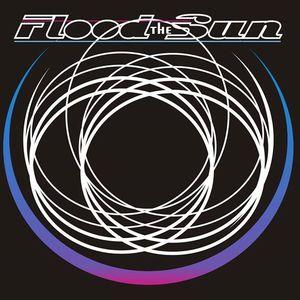 Flood The Sun