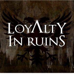 Loyalty In Ruins