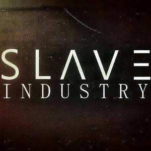 Slave Industry (OFFICIAL)