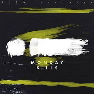 Monday Kills