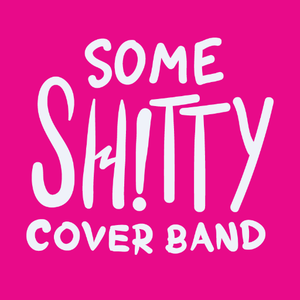Some Shitty Cover Band