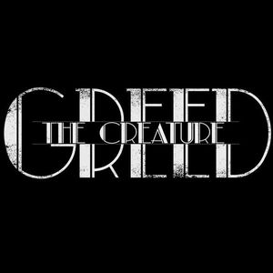 Greed The Creature