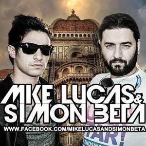 Mike Lucas & Simon Beta