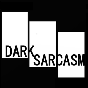 Dark Sarcasm