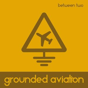 Grounded Aviation