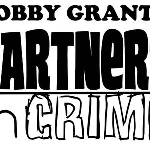 Bobby Grants Partners in Crime