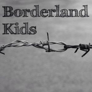 Borderland Kids