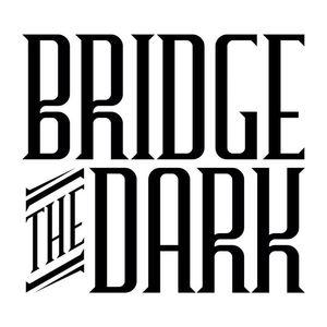 Bridge The Dark