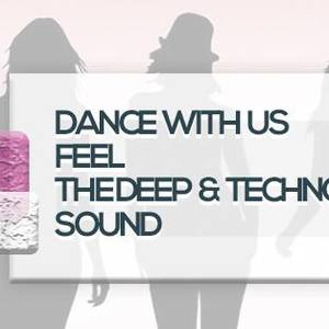 Dance With Us, Feel The Deep & Techno Sound