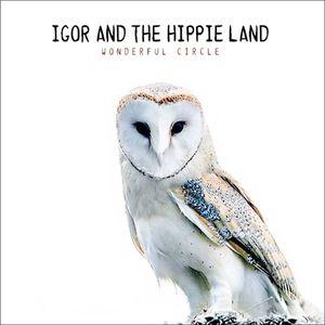 IGOR AND THE HIPPIE LAND