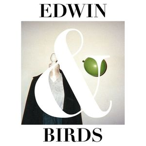 Edwin And Birds