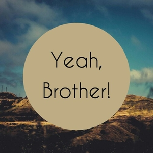 Yeah, Brother!