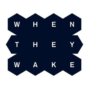 When they Wake