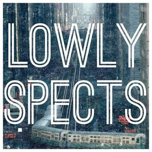 Lowly Spects