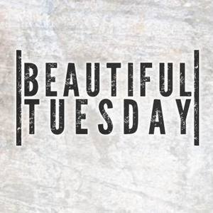 Beautiful Tuesday