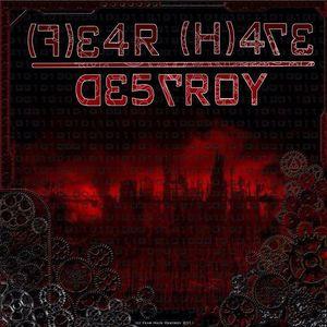 Fear Hate Destroy