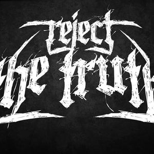Reject The Truth