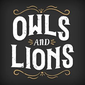 Owls and Lions