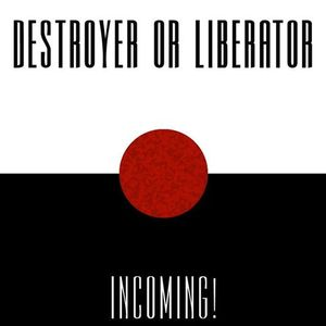 Destroyer Or Liberator