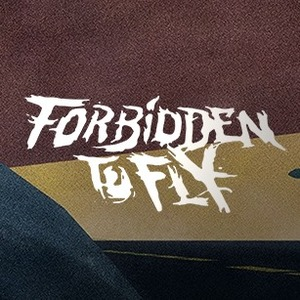 Forbidden To Fly
