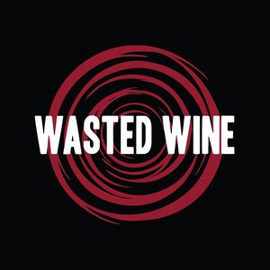 Wasted Wine