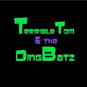 Terrible Tom & The Dingbatz