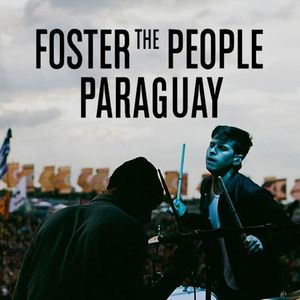 Foster The People - Paraguay