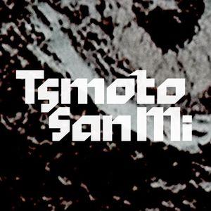 Tsmoto San Mi