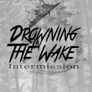 Drowning In The Wake