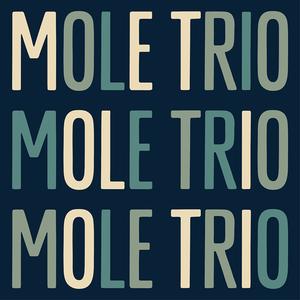 Mole Trio
