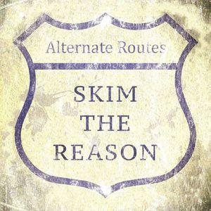 Skim The Reason
