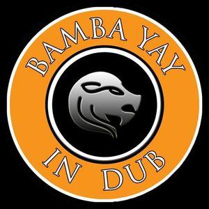 Bamba Yay - In Dub
