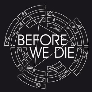 Before We Die