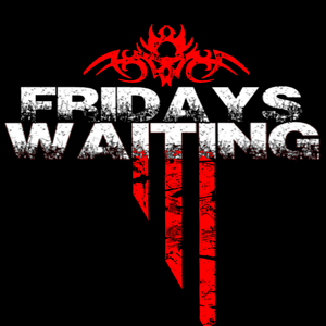 Fridays Waiting