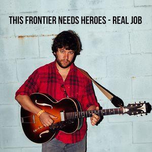 This Frontier Needs Heroes