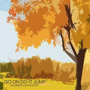 Go on, Do it, Jump.