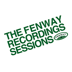 The Fenway Recordings Sessions