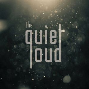 The Quiet Loud