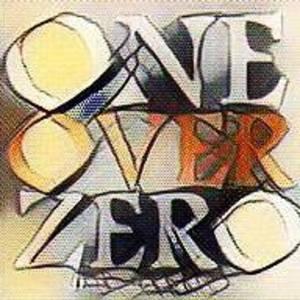 ONE over ZERO