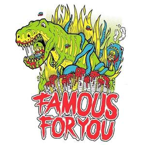 Famous For You