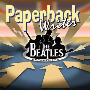 Paperback Writer- The Complete Beatles Experience
