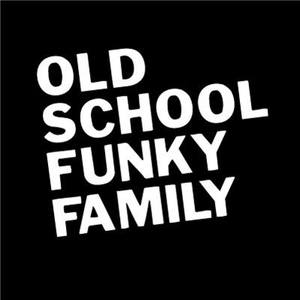 OLD SCHOOL FUNKY FAMILY