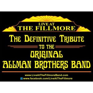 LIVE AT the Fillmore - The Definitive Original Allman Brothers Band Tribute