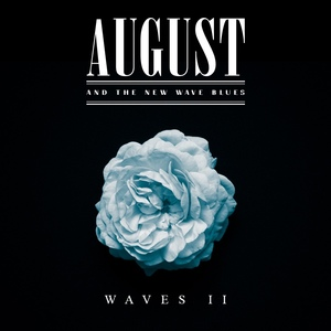 August and The New Wave Blues
