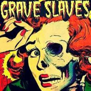 The Grave Slaves