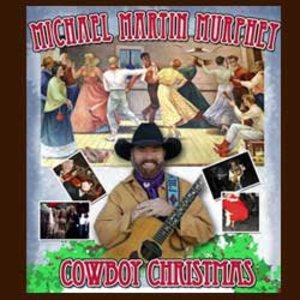 Michael Martin Murphey's Cowboy Christmas