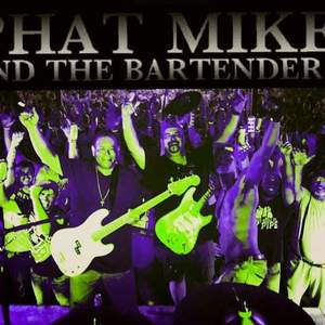 Phat Mike and the Bartenders