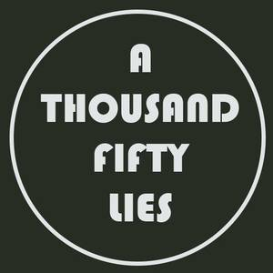 A Thousand and Fifty Lies