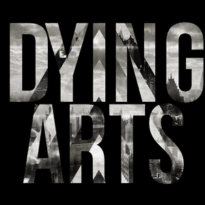 The Dying Arts