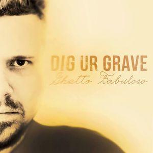 Dig Ur Grave